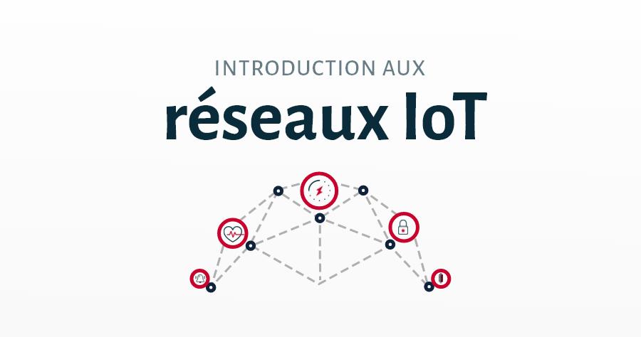 Réseau IoT : Introduction